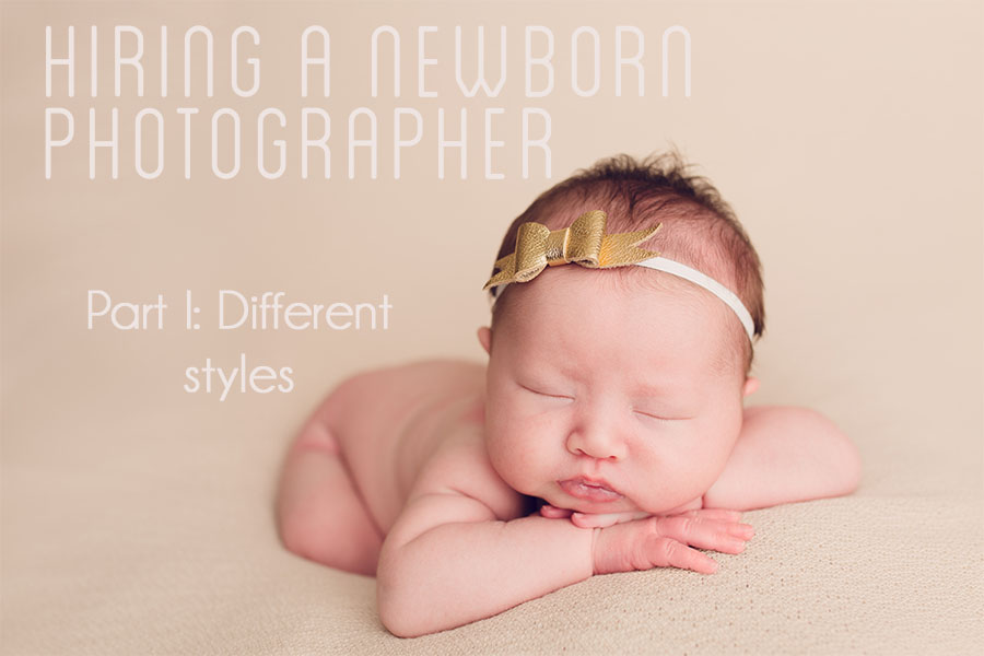 Tips for hiring newborn photographer styles
